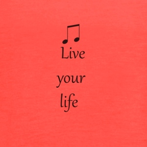 live your life - Women's Flowy Tank Top by Bella