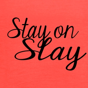 Stay On Slay - Women's Flowy Tank Top by Bella