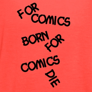 For Comics Born For Comics DIE - Women's Flowy Tank Top by Bella