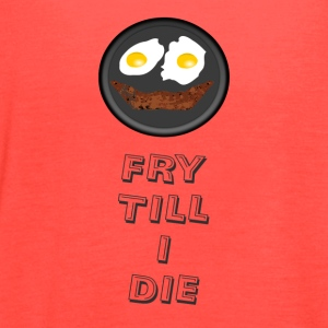 Fry till I Die - Women's Flowy Tank Top by Bella