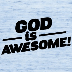 God is awesome! - God - Awesome - God is great - Women's Flowy Tank Top by Bella