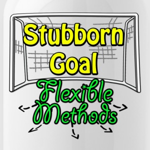 Stubborn Goal Flexible Methods T-shirt - Water Bottle
