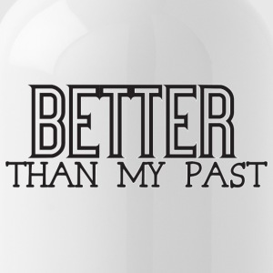 Better Than My Past - Water Bottle