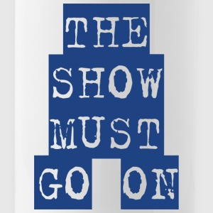 The Show Must Go On - Water Bottle