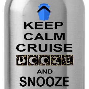 Keep Calm Cruise Booze and Snooze - Water Bottle