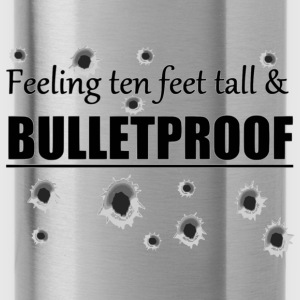 Feeling ten feet tall BULLETPROOF - Water Bottle