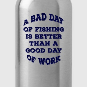 Fishing Over Work! - Water Bottle