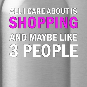 All I Care About is Shopping - Water Bottle
