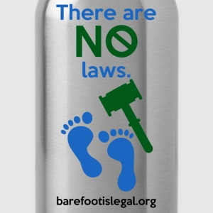 There are NO laws. - Water Bottle
