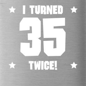 I Turned 35 Twice Funny 70th Birthday - Water Bottle