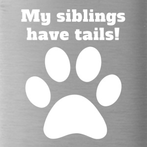 My Siblings Have Tails - Water Bottle
