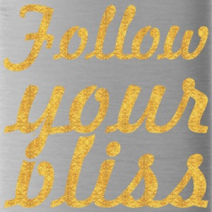 Follow your bliss... Inspirational Quote - Water Bottle
