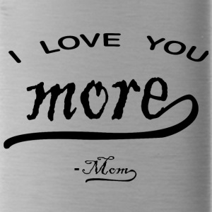 I love You More mom - Water Bottle