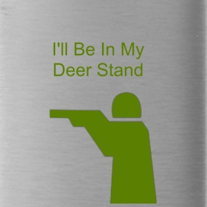 I ll Be In My Deer Stand - Water Bottle