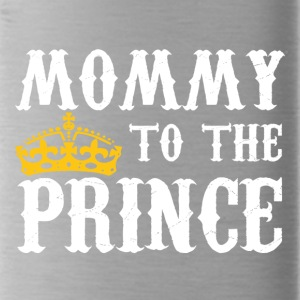 Mommy To The Prince - Mother Of Prince - Water Bottle