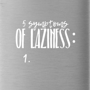 Five symptoms of Laziness - Water Bottle