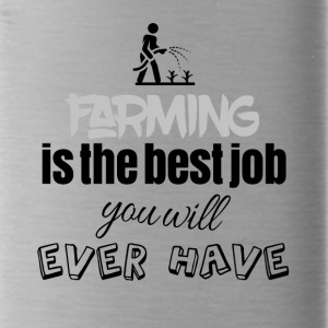 Farming is the best job you will ever have - Water Bottle