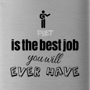 Poet is the best job you will ever have - Water Bottle