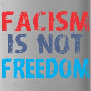 Facism Is Not Freedom - Water Bottle