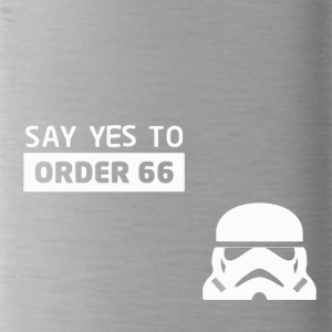 Star Wars Say Yes To Order 66 - Water Bottle