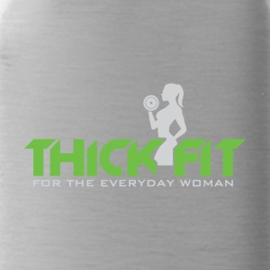 THICK FIT FOR THE EVERYDAY WOMAN - Water Bottle
