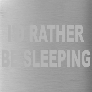 I d Rather Be Sleeping - Water Bottle