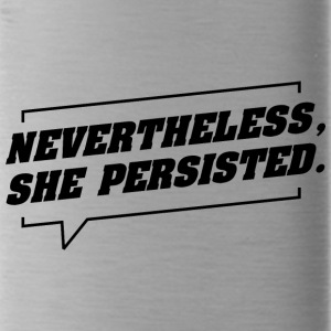 nevertheless she persisted - Water Bottle