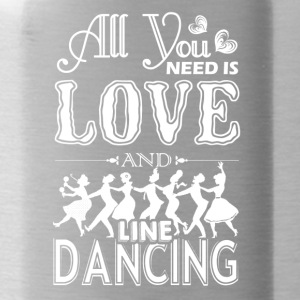 All You Need Is Love And Line Dancing Shirt - Water Bottle