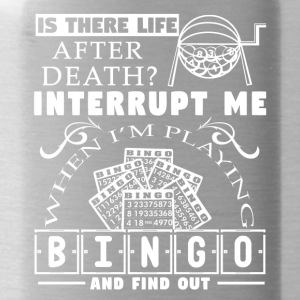 BINGO LIFE TEE SHIRT - Water Bottle