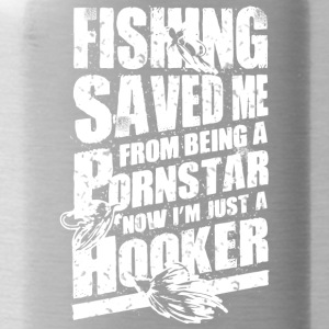 Fishing Saved Me From Becoming A Porn Star T Shirt - Water Bottle