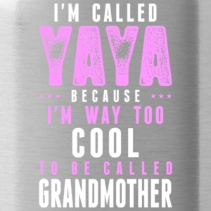 Yaya I'm Too Cool To Be Called Grandmother T Shirt - Water Bottle