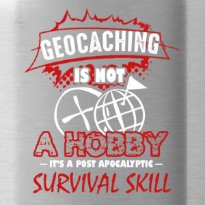 Geocaching is Not A Hobby Shirt - Water Bottle
