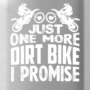 Just One More Dirt Bike Shirt - Water Bottle