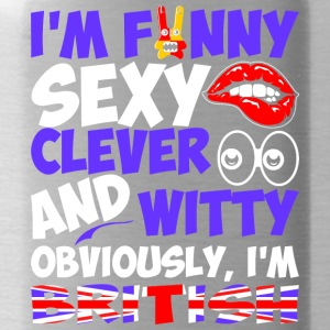 Im Funny Sexy Clever And Witty Im British - Water Bottle