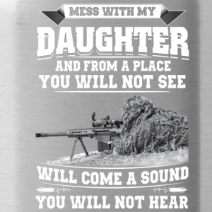 MESS WITH MY DAUGHTER - Water Bottle