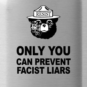 Only You Can Prevent Facist Liars Smokey Resist - Water Bottle