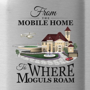 From the Mobile Home to Where Moguls Roam - Water Bottle