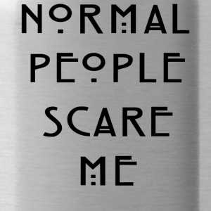 Normal People Scare Me ' Humour T-Shirt Inspired - Water Bottle