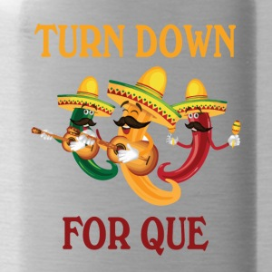 turn down for que - Water Bottle