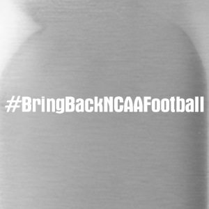 #BringBackNCAAFootball - Water Bottle