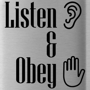 Listen and obey - Water Bottle