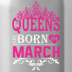 Queens Are Born In March - Water Bottle
