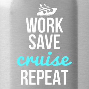Work, Save, Cruise, Repeat Shirt - Water Bottle