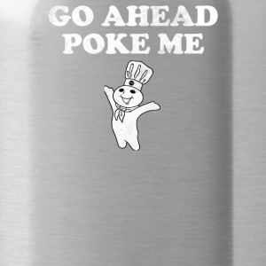 Go Ahead Poke Me - Water Bottle