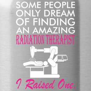 Some People Dream Amazing Radiation Therapist - Water Bottle