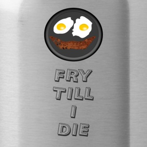 Fry till I Die - Water Bottle