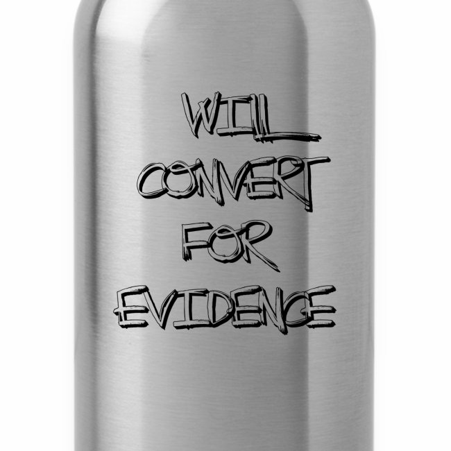 Will Convert for Evidence