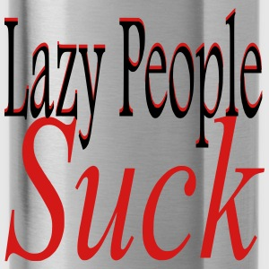 Lazy People Suck - Water Bottle
