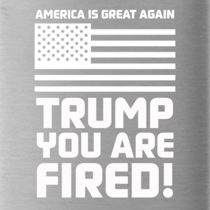 Trump you are fired! - Water Bottle