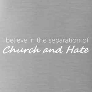 Church and Hate - Water Bottle